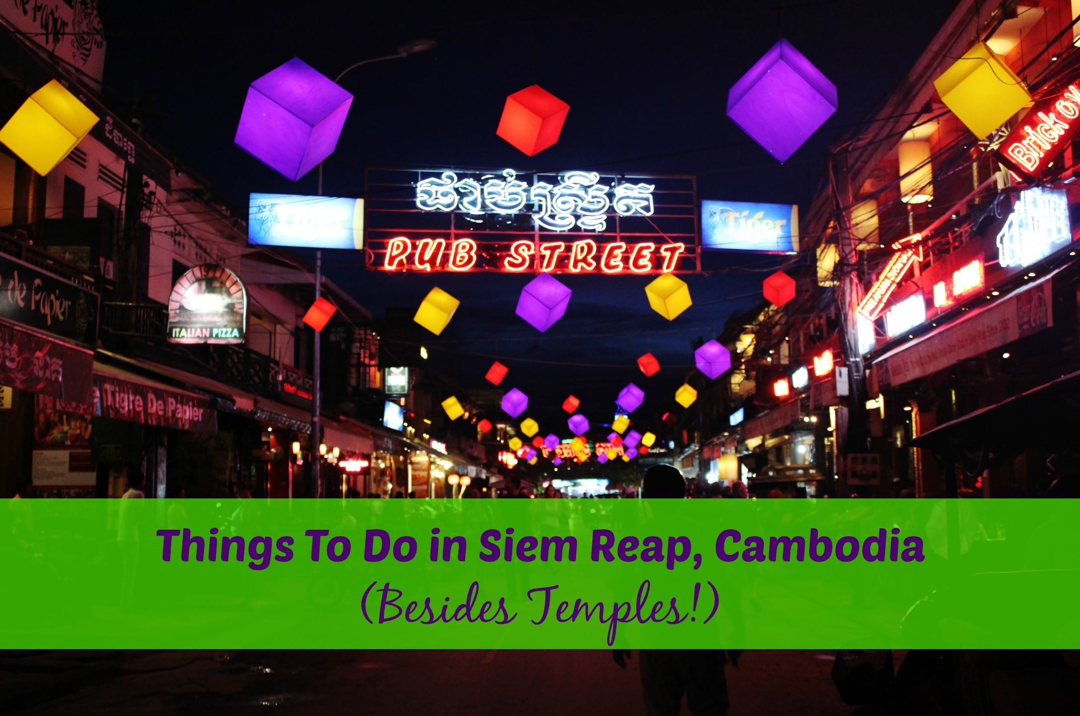 Do Things 6 Things To Do In Siem Reap Besides Temples Jetsetting Fools