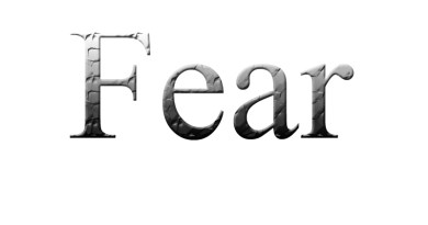 The thing to fear is not fear…but what fear can do