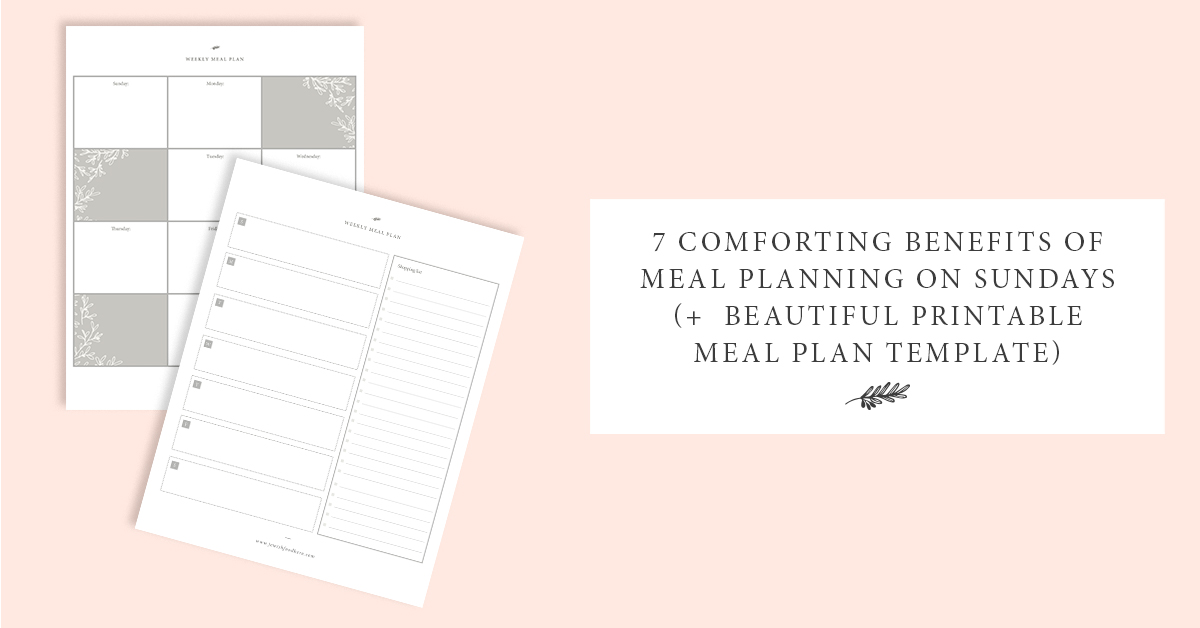 Comforting Benefits of Meal Planning on Sundays (+ Beautiful