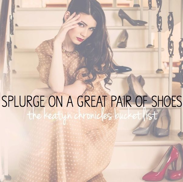 splurge on a great pair of shoes