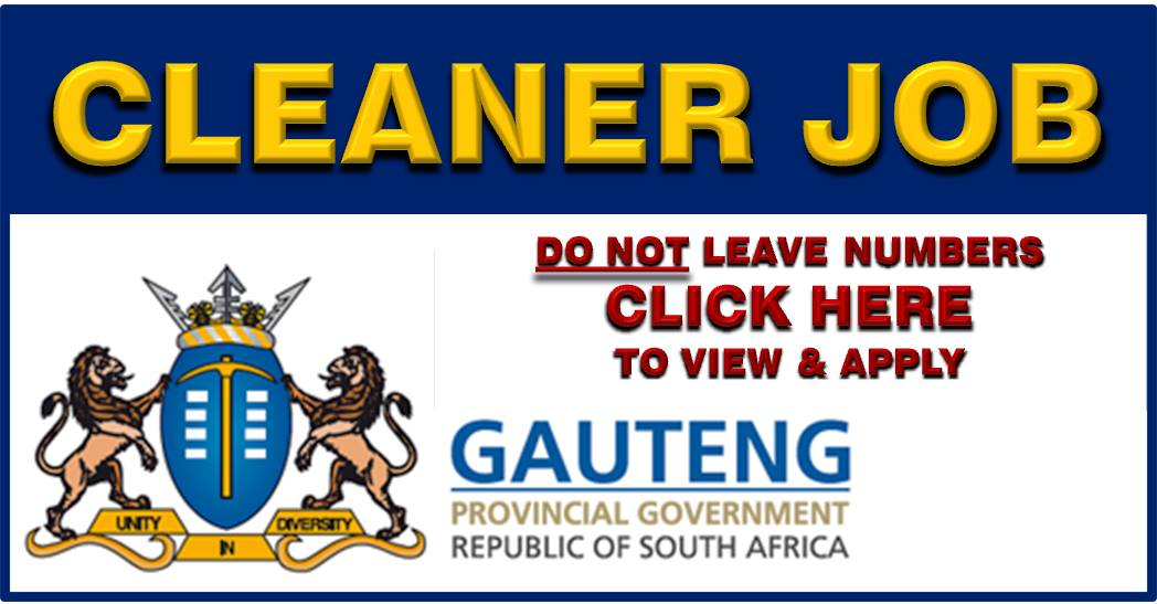 GAUTENG GOVERNMENT: CLEANER POSITION AVAILABLE