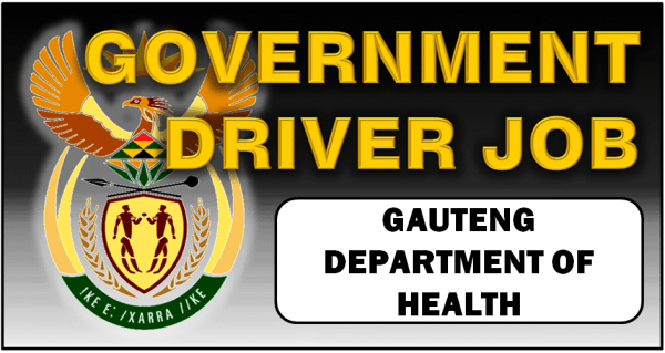 GAUTENG GOVERNMENT DEPARTMENT OF HEALTH LOOKING FOR A CODE 10 DRIVER