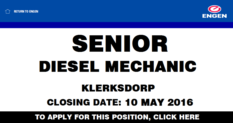 ENGEN CAREERS: SENIOR DIESEL MECHANIC POSITION AVAILABLE IN KLERKSDORP