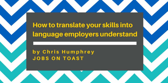 How to translate your skills into language employers can understand
