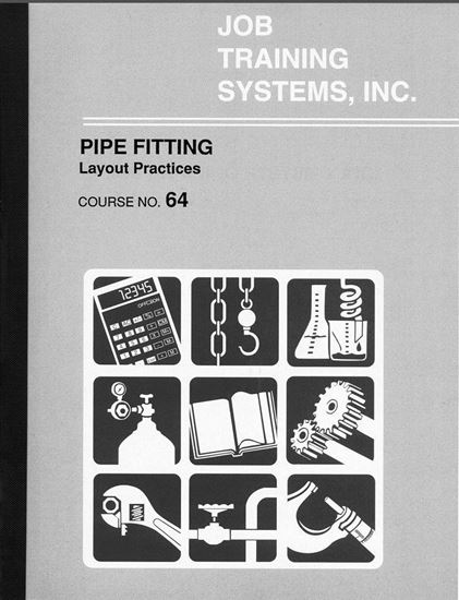 Pipe Fitting \u2013 Layout Practices - Course No 64 Job Training