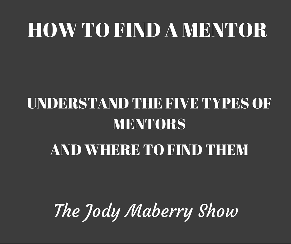 How to Find a Mentor - Jody Maberry - how to find mentors
