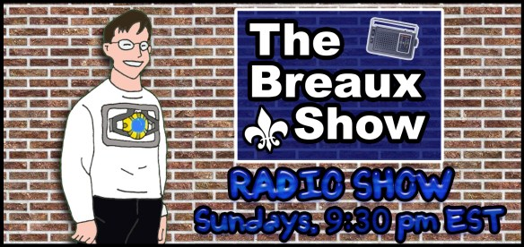 "The Breaux Show goes live with a weekly ""radio"" show!"