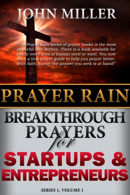 Prayer Rain: Breakthrough Prayers For Startups & Entrepreneurs