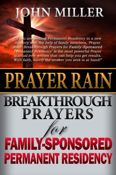 Prayer Rain: Breakthrough Prayers For Family-Sponsored Immigration & Permanent Residency