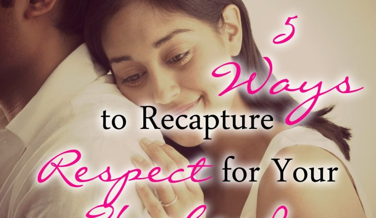 5 Ways to Recapture Respect for Your Husband @ The Alabaster Jar