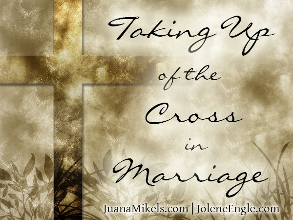 Taking Up of the Cross in Marriage