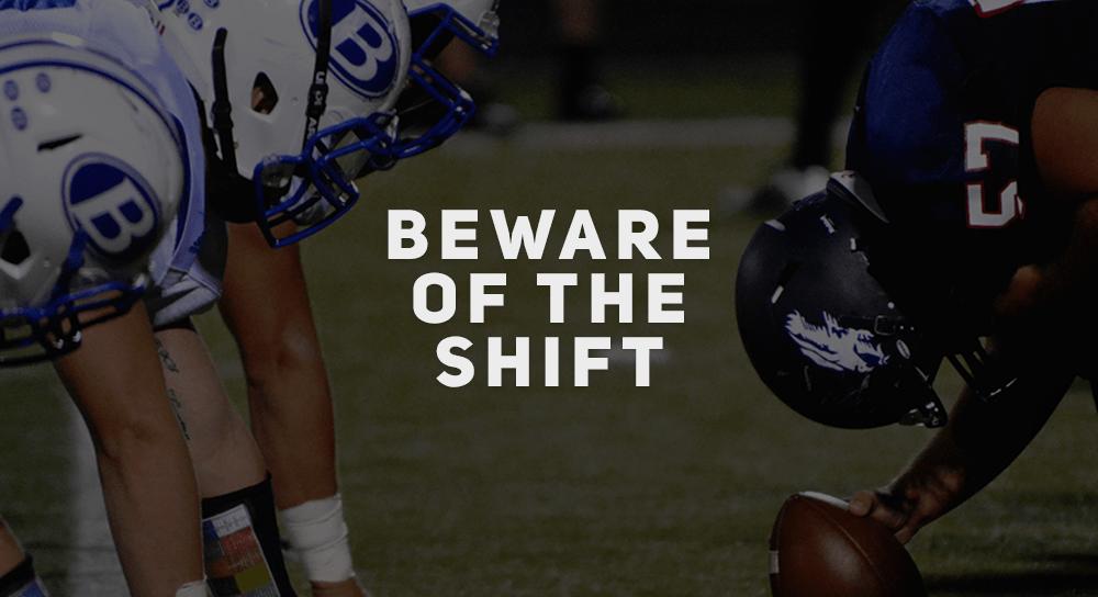 Beware of the Shift
