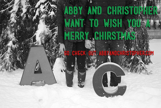 Abby and Christopher want to wish you a merry Christmas. Check out www.abbyandchristopher.com
