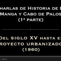 2014. Charlas sobre Historia de La Manga y Cabo de Palos