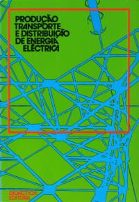 Livro Produção , Transporte e Distribuição de Energia Eléctrica