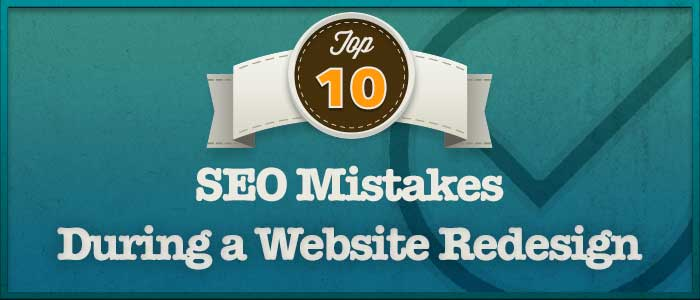 Top 10 SEO Mistakes During a Website Redesign