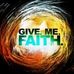 Next Series @ Revolution: Give. Me. Faith.