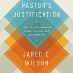 Tuesday Morning Book Review || The Pastor's Justification