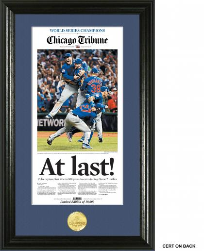 "The Chicago Tribune and the Chicago Sun-Times were selling souvenirs of the Chicago Cubs World Series victory. The Tribune's ""Chicago Cubs 2016 World Series Champions Photo Mint"" is $59.99."