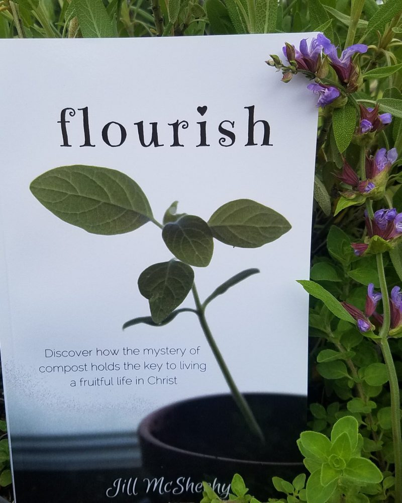 Flourish: Discover how the mystery of compost holds the key to living a fruitful life in Christ