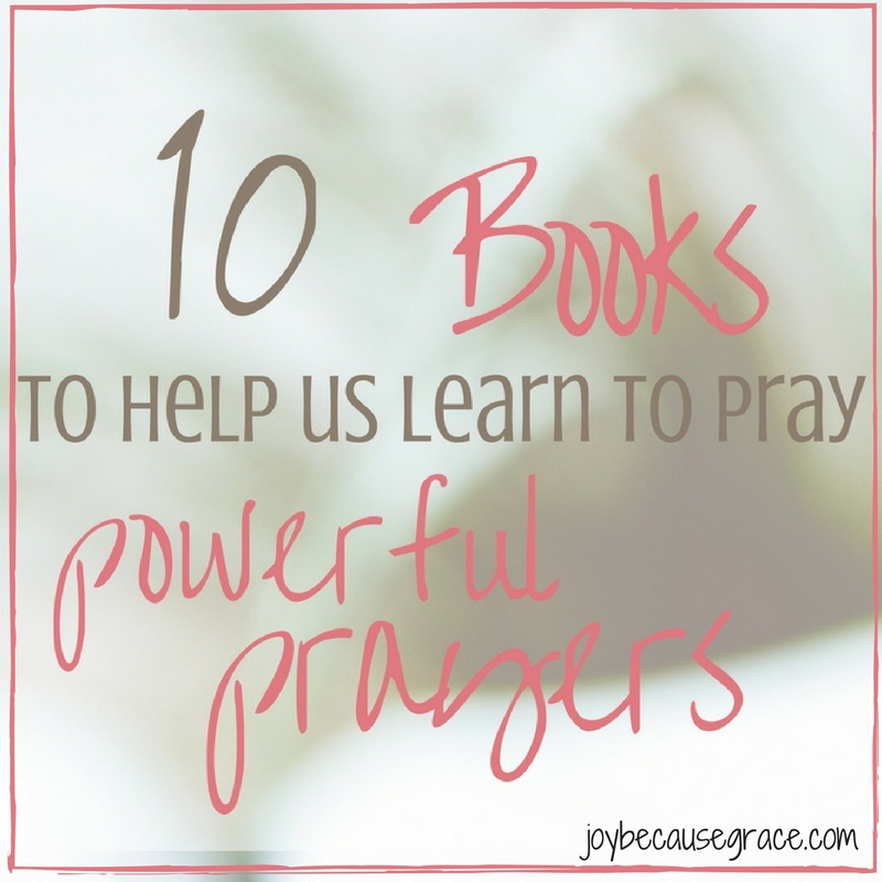 10 Books to Help us Learn about Prayer