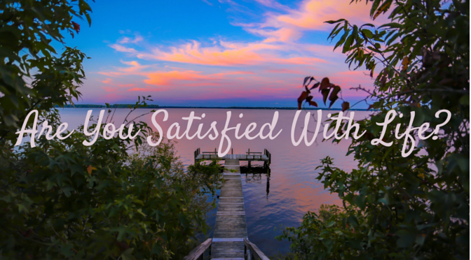 How to be Truly Satisfied with Life