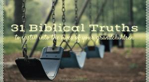 Instilling Biblical Truths Into My Grandchildren