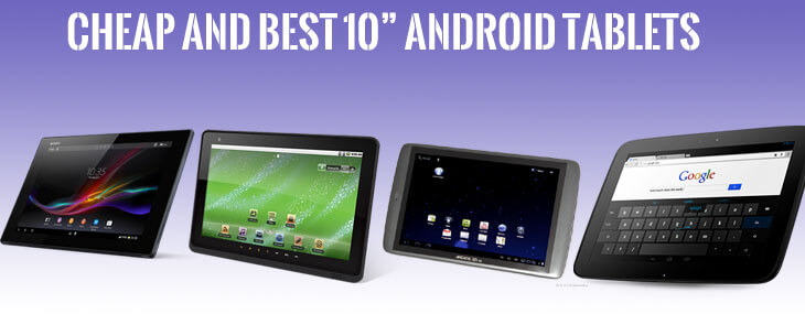 Cheap and Best 10 inch Android Tablets That You Would Love