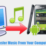 How To Transfer Music From Computer To Android and Mobilize Your Music