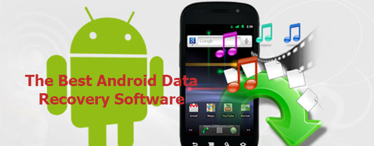 Best of the Best Android Data Recovery Software in the Market Now