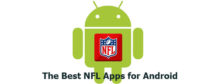 The Best NFL Apps for Android to Find Bone Crushing Updates
