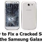 How To Fix Cracked Screen Of Samsung Galaxy S3: It's No Magic