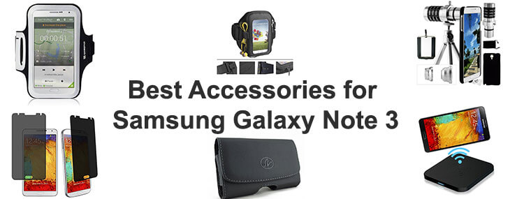 10 Best Accessories for Samsung Galaxy Note 3
