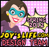Joy's Life March 2011 – May 2012 Design Team