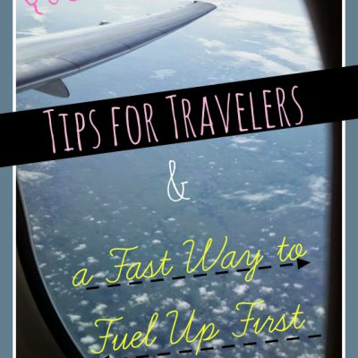 Quick Packing Tips for Travelers & a Fast Way to Fuel Up First