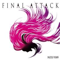 DAZZLE VISION announces new album FINAL ATTACK