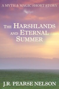 The Harshlands and Eternal Summer