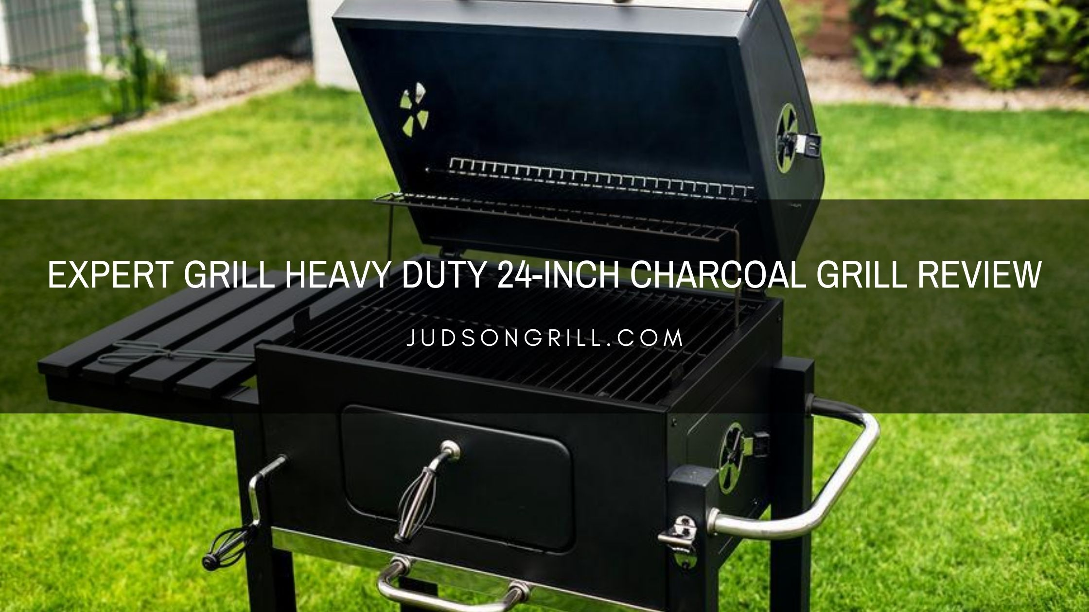 Grill 24 Expert Grill Heavy Duty 24 Inch Charcoal Grill Review ...