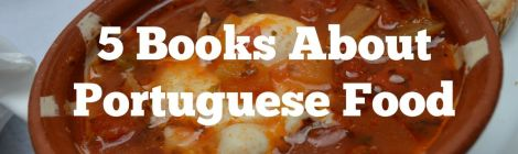 5 Droolworthy Books About Portuguese Food