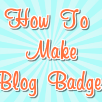 How To Make A Blog Badge