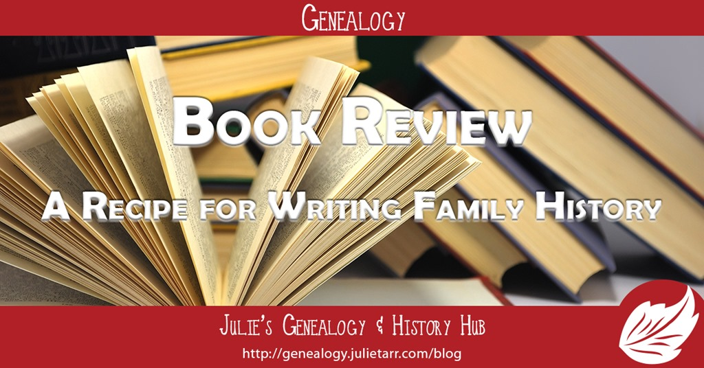 Book Review \u2014 A Recipe for Writing Family History