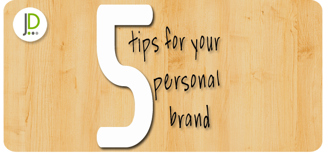 5 tips for your personal brand