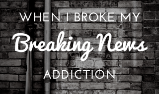 Breaking News Addiction