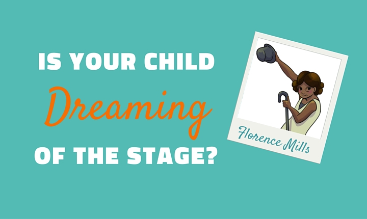 Is Your Child Dreaming of the Stage?