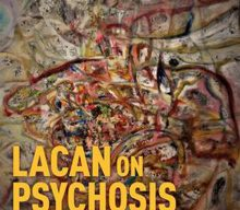 New Book: Lacan on Psychosis From Theory to Praxis Edited by Jon Mills & David L. Downing