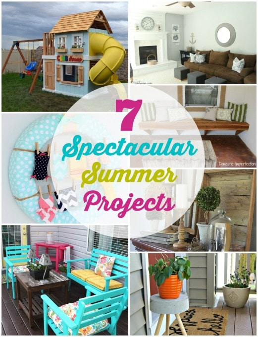7 Spectacular Summer Projects