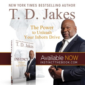 """Smart People: T.D. Jakes and """"Instinct: The Power to Unleash Your Inborn Drive"""""""