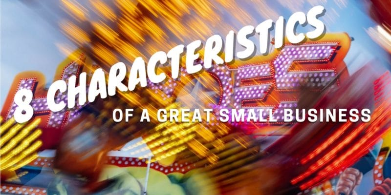 8 Characteristics of a Great Small Business - Justin Gesso - characteristics of great employees
