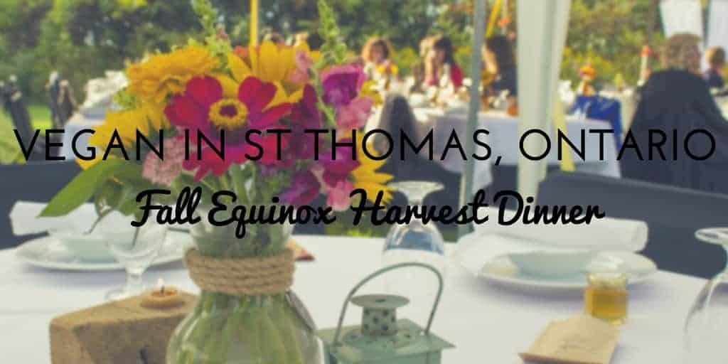 Vegan St Thomas Ontario – Fall Harvest Dinner