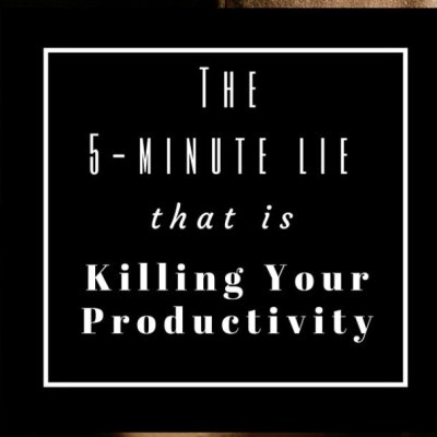 The 5-minute lie that is stalling your productivity, killing your motivation and keeping you from getting stuff done. Identify it and learn how to stop believing it with these tips.
